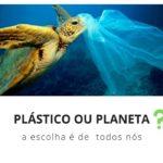 Menos Plástico, Mais Planeta Terra